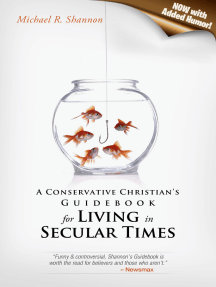A Conservative Christian's Guidebook for Living in Secular Times (Now With Added Humor!)