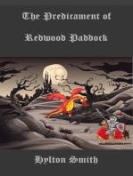 The Predicament of Redwood Paddock