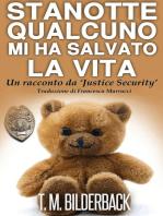 Stanotte Qualcuno Mi Ha Salvato La Vita - Un Racconto Da 'Justice Security'