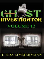 Ghost Investigator Volume 12