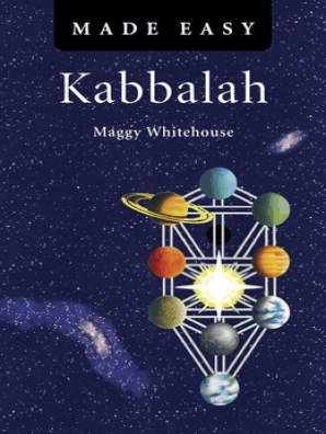 Kabbalah Made Easy by Maggy Whitehouse - Book - Read Online