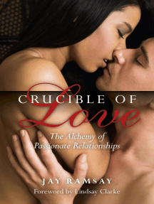 Crucible of Love: The Alchemy of Passionate Relationships