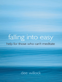 Falling Into Easy: Help For Those Who Can't Meditate