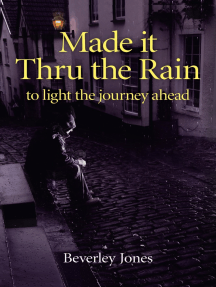 Made it Thru the Rain: To Light The Journey Ahead