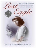 Lost Eagle: The Untold Story of HIH Grand Duchess Tatiana of Russia