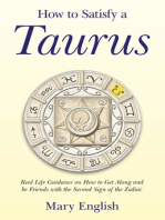 How to Satisfy a Taurus