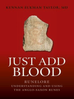 Just Add Blood: Runelore - Understanding and Using the Anglo-Saxon Runes