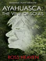 Shamanic Plant Medicine - Ayahuasca