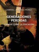 Generaciones perdidas. Fábulas sobre la educación