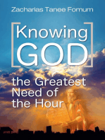 Knowing God (The Greatest Need Of The Hour)