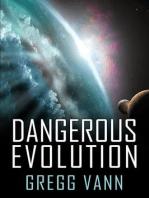 Dangerous Evolution