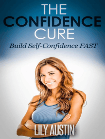 The Confidence Cure - The Code of Building Self-Confidence FAST: confidence code, self confidence, build confidence, confidence for men, confidence for women, #1
