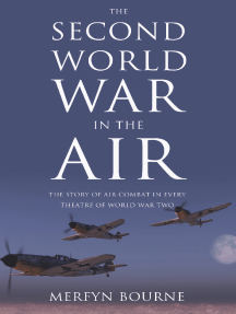 The Second World War in the Air: The story of air combat in every theatre of World War Two