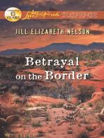Betrayal on the Border