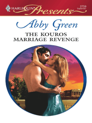The Kouros Marriage Revenge by Abby Green - Read Online