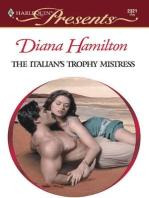 The Italian's Trophy Mistress