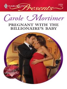 Pregnant with the Billionaire's Baby: A Billionaire Romance