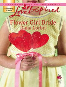 Flower Girl Bride: A Single Dad Romance
