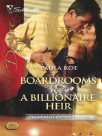 Boardrooms & a Billionaire Heir