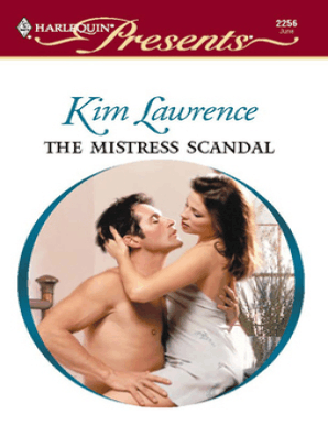 The Mistress Scandal by Kim Lawrence - Read Online