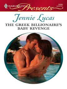 The Greek Billionaire's Baby Revenge by Jennie Lucas - Read Online