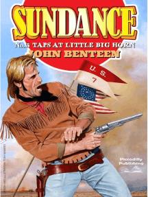 Sundance 5: Taps at Little Big Horn