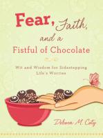 Fear, Faith, and a Fistful of Chocolate