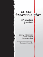 At the Dangerous Edge of Social Justice