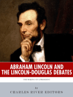 Abraham Lincoln and the Lincoln-Douglas Debates: The Making of a President