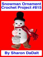 Snowman Ornament Crochet Project #815