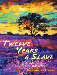 Twelve Years a Slave: (Illustrated): With Five Interviews of Former Slaves (Sapling Books): Narrative of Solomon Northup