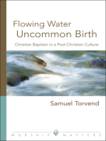 Flowing Water, Uncommon Birth