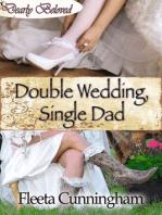 Double Wedding, Single Dad