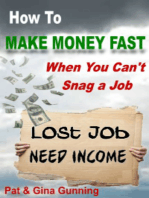 How To Make Money Fast, When You Can't Snag A Job
