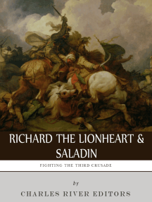 Fighting the Third Crusade: The Lives and Legacies of Richard the Lionheart and Saladin