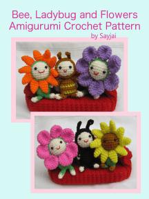 Bee, Ladybug and Flowers Amigurumi Crochet Pattern