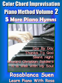 Color Chord Improvisation Piano Method 2 - 5 More Piano Hymns: Learn Piano With Rosa
