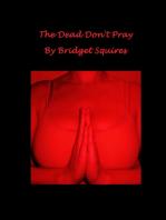 The Dead Don't Pray