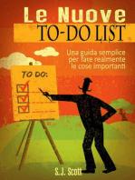 Le Nuove To-Do List - Una Guida Semplice Per Fare Realmente Le Cose Importanti