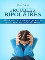 Troubles Bipolaires: Mieux les connaître pour mieux se débarrasser de ces souffrances