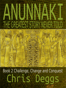 Anunnaki: The Greatest Story Never Told, Book 2, Challenge, Change and Conquest