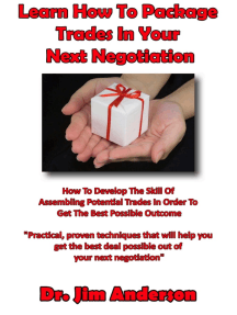 Learn How To Package Trades In Your Next Negotiation: How To Develop The Skill Of Assembling Potential Trades In Order To Get The Best Possible Outcome