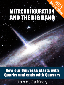 Metaconfiguration and The Big Bang: How our Universe starts with Quarks and ends with Quasars