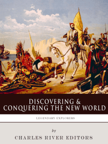 Discovering and Conquering the New World: The Lives and Legacies of Christopher Columbus, Hernán Cortés and Francisco Pizarro