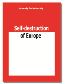 Self-destruction of Europe