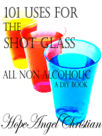 101 Uses for the Shot Glass, All Non Alcoholic