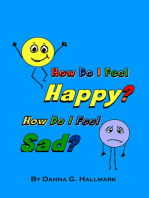 How Do I Feel Happy? How Do I Feel Sad?
