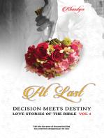 """""""At Last"""" """"Decision meets Destiny"""""""