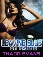 Leaving Blue 5.1 Part 2