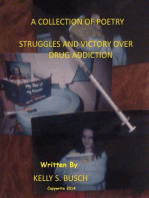 A Collection of Poetry Struggle and Victories Over Drug Addiction